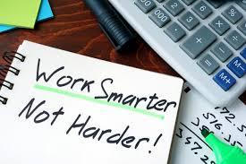 Smarter.Not Harder